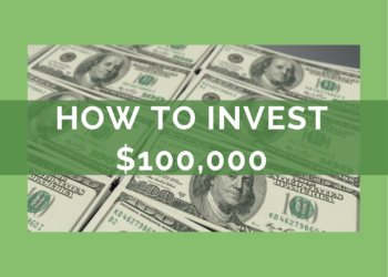 How to invest 100K – 3 ways to make your money do the work