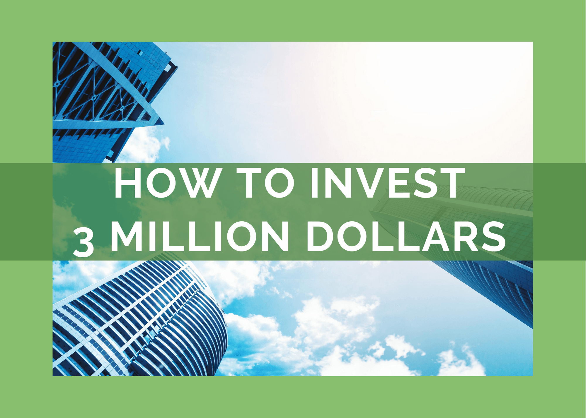 how-to-invest-3-million-dollars